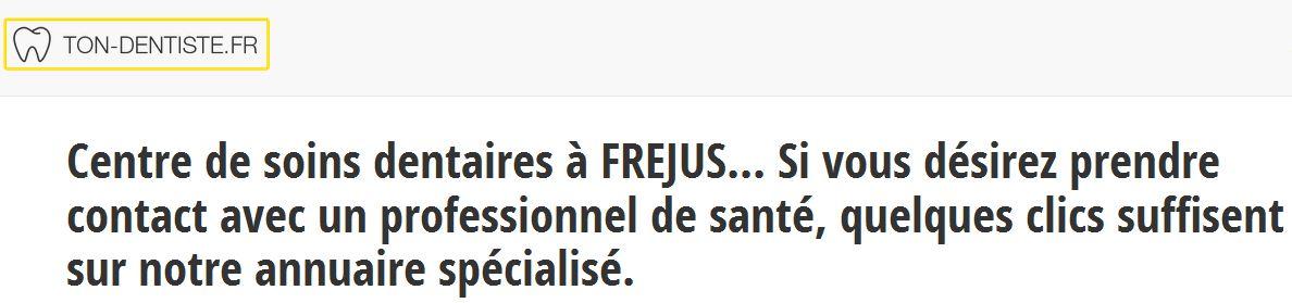 Les contacts et adresses des dentistes à Fréjus sont à retrouver sur l'annuaire ton-dentiste.fr